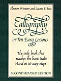 Calligraphy in Ten Easy Lessons (Lettering,...