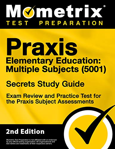 Compare Textbook Prices for Praxis Elementary Education: Multiple Subjects 5001 Secrets Study Guide - Exam Review and Practice Test for the Praxis Subject Assessments [] 2nd Edition ISBN 9781516739226 by Mometrix Test Prep