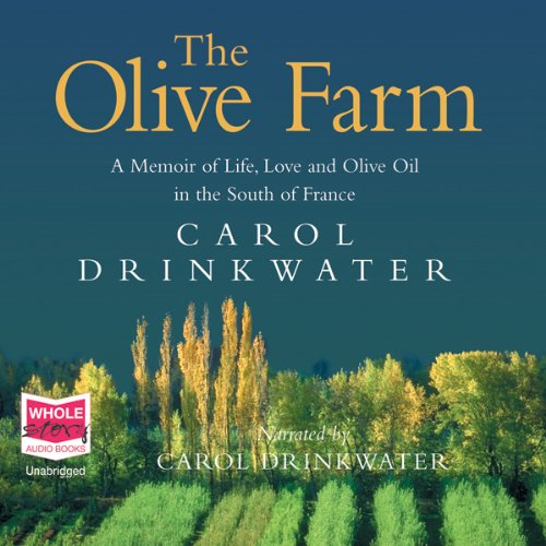 The Olive Farm                   By:                                                                                                                                 Carol Drinkwater                               Narrated by:                                                                                                                                 Carol Drinkwater                      Length: 11 hrs and 38 mins     59 ratings     Overall 4.2
