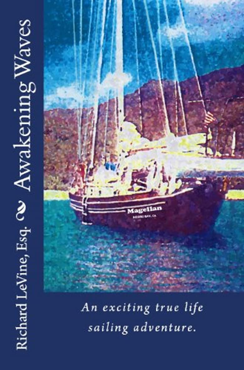 同化資料政治家のAwakening Waves: An exciting true life sailing adventure. (English Edition)