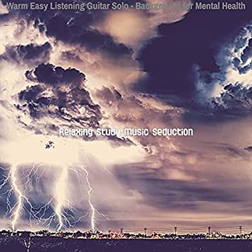 Warm Easy Listening Guitar Solo - Background for Mental Health