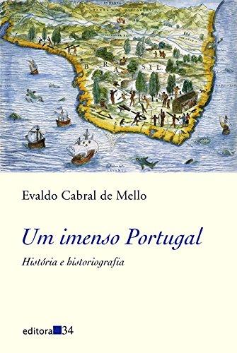 Um imenso Portugal: História e Historiografia