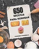 650 recetas para hornear: fáciles y rápidas, todas en español