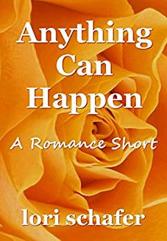 Anything Can Happen: A Romance Short by [Lori Schafer]