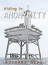 Hiding In Anonymity (HIA Book 1)