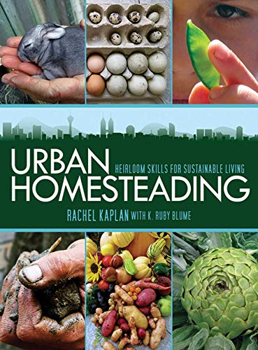 Compare Textbook Prices for Urban Homesteading: Heirloom Skills for Sustainable Living  ISBN 9781616080549 by Kaplan, Rachel,Blume, K. Ruby