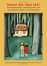 What Do You See? International Perspectives on Childrenâs Book Illustration