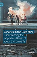 Canaries in the Data Mine: Understanding the Proprietary Design of Youth Environments