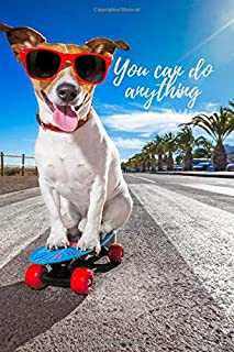 You can do anything: Planner day, cheerful dog skateboard, summer notebook