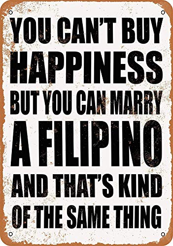 Keviewly You Can't Buy Happiness BUT You CAN Marry A Filipino Metal Tin Sign 12 X 8 Inches Retro Vintage Decor