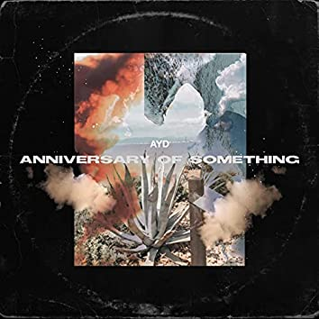 Anniversary of Something
