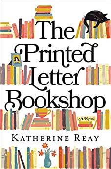The Printed Letter Bookshop by [Katherine Reay]