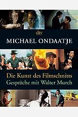 Die Kunst des Filmschnitts: Gespräche mit Walter Murch Paperback