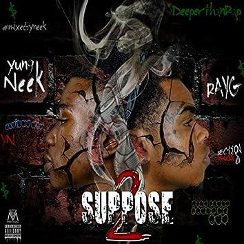 Suppose 2