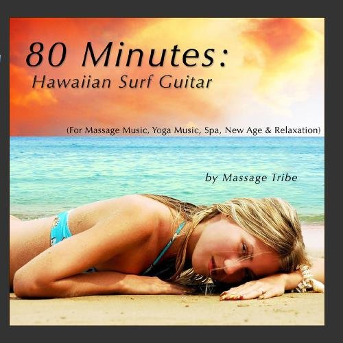 Price comparison product image 80 Minutes: Hawaiian Surf Guitar (For Massage Music,  Yoga Music,  Spa,  New Age & Relaxation)