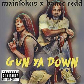 GUN YA DOWN