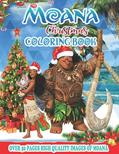 Moana Christmas Coloring Book: New version 2020 for kids ages and fan, 50 Illustrated High-quality, Extra-large format (8.5'x 11'', ca. A4 size)