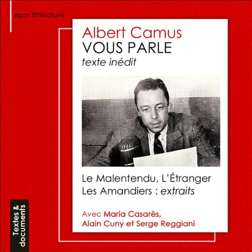 Albert Camus vous parle                    By:                                                                                                                                 Albert Camus                               Narrated by:                                                                                                                                 Albert Camus,                                                                                        Maria Casarès,                                                                                        Alain Cuny,                   and others                 Length: 31 mins     2 ratings     Overall 5.0