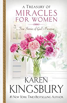 A Treasury of Miracles for Women: True Stories of God's Presence Today (Miracle Books Collection) by [Karen Kingsbury]