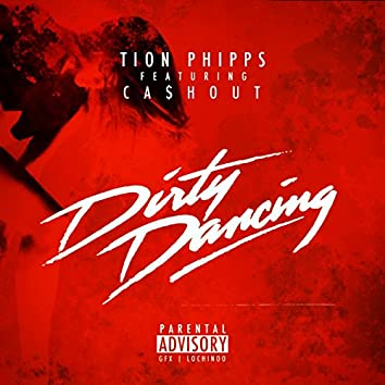 Dirty Dancing (feat. Ca$h Out) - Single