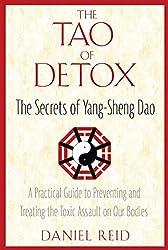 The Tao of Detox: The Secrets of Yang-Sheng Dao by Daniel Reid