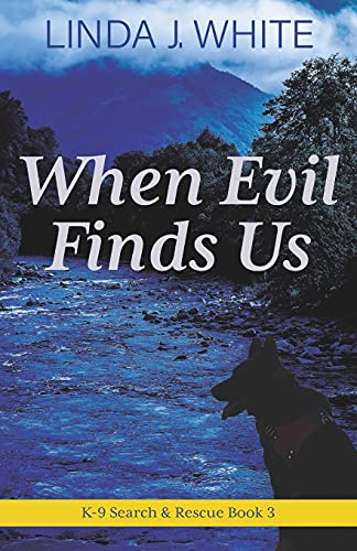 When Evil Finds Us: K-9 Search and Rescue Book 3
