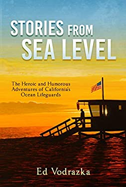 Stories from Sea Level: The Heroic and Humorous Adventures of California's Ocean Lifeguards