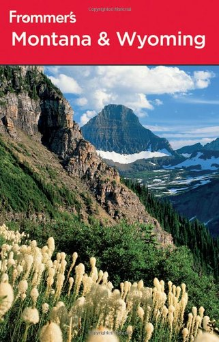 Frommer's Montana and Wyoming (Frommer's Complete Guides)