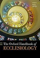 The Oxford Handbook of Ecclesiology (Oxford Handbooks)