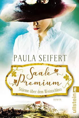 Saale Premium - Stürme über dem Weinschloss: Roman (Die Weinschloss-Saga 1)