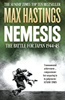 Nemesis: The Battle For Japan, 1944-45 by Max Hastings(1905-06-30)