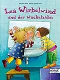 Christine Merz: Lea Wirbelwind und der Wackelzahn