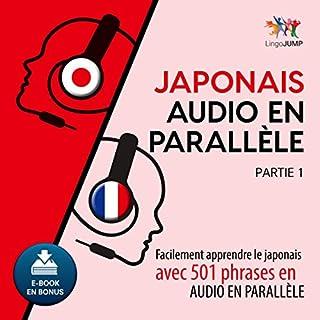 Japonais audio en parallèle     Facilement apprendre le japonais avec 501 phrases en audio en parallèle - Partie 1 (French Edition)               De :                                                                                                                                 Lingo Jump                               Lu par :                                                                                                                                 Lingo Jump                      Durée : 10 h et 10 min     3 notations     Global 2,7