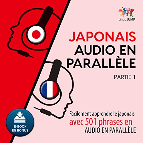 Japonais audio en parallèle     Facilement apprendre le japonais avec 501 phrases en audio en parallèle - Partie 1 (French Edition)               Written by:                                                                                                                                 Lingo Jump                               Narrated by:                                                                                                                                 Lingo Jump                      Length: 10 hrs and 10 mins     Not rated yet     Overall 0.0