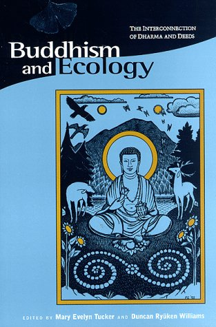 Buddhism and Ecology: The Interconnection of Dharma and...