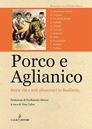 Porco e aglianico. Storie, riti e miti alimentari in Basilicata
