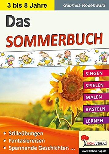 Das SOMMERBUCH: Singen - Spielen - Malen - Basteln - Lernen