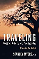 Traveling With Africa's Wildlife: A Tourist on Safari