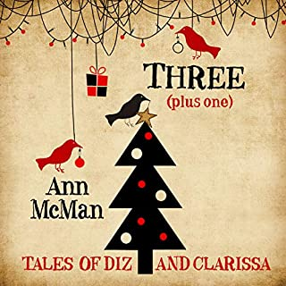 Three (Plus One)     Tales of Diz and Clarissa              Autor:                                                                                                                                 Ann McMan                               Sprecher:                                                                                                                                 Christine Williams                      Spieldauer: 5 Std. und 40 Min.     3 Bewertungen     Gesamt 4,7