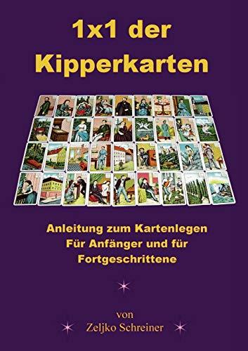 1x1 der Kipperkarten - Anleitung zum Kartenlegen. Für Anfänger und für Fortgeschrittene