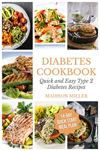 Amazon Com Diabetes Cookbook Quick And Easy Diabetes Type 2 Recipes 14 Day Quick Start Meal Plan Cookbooks For