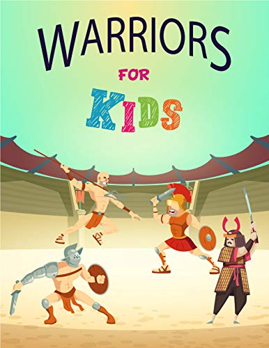 Knowing the warriors / Learning all about the arena warriors.: Fun illustrations for, childrens, toddlers, preschoolers and kindergartens. An excellent learning gift. (English Edition)