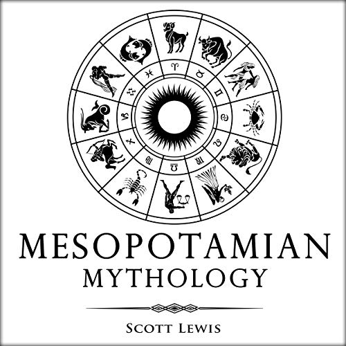 Page de couverture de Mesopotamian Mythology: Classic Stories from the Sumerian Mythology, Akkadian Mythology, Babylonian Mythology and Assyrian Mythology
