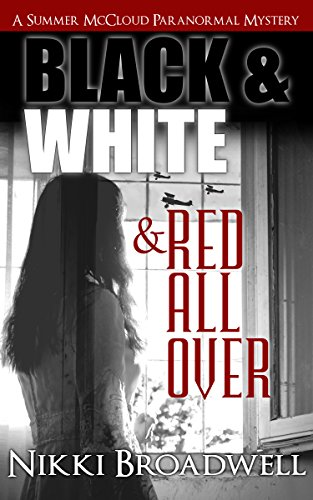 Book: Black and White and Red all Over - a Summer McCloud paranormal mystery (Book 3) by Nikki Broadwell