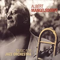 Music for Jazz Orchestra by Albert Mangelsdorff & Ndr Big Band