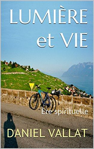 Lumière et Vie: Ère spirituelle
