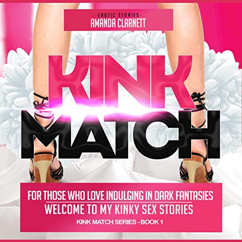 Kink Match - for Those Who Love Indulging in Dark Fantasies cover art