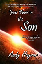 Your Place in the Son: Experience the Power of Your Life in Christ (Full Speed Impact) (Volume 2)