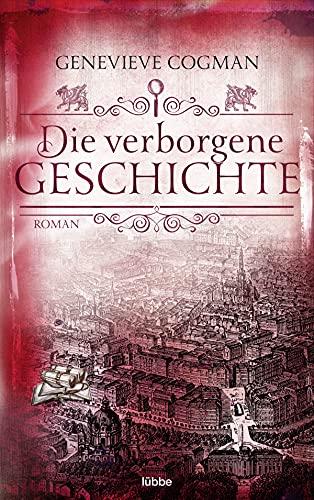 Die verborgene Geschichte: Roman (Die Bibliothekare 6)