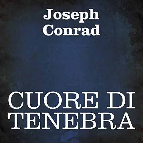 Cuore di tenebra [Heart of Darkness] audiobook cover art